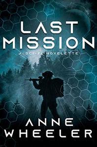 Last Mission: A Sci-Fi Novelette