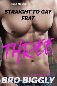 Three: Straight to Gay Frat