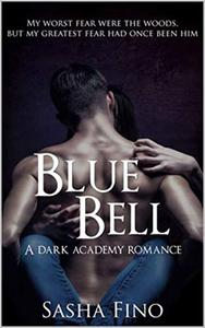 Blue Bell: A Dark Academy Romance