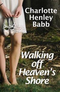 Walking Off Heaven's Shore
