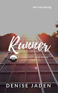 Runner: Book Four: A Living Out Loud Novel