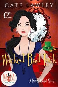 Wicked Bad Luck: Magic and Mayhem Universe