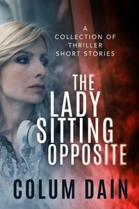 The Lady Sitting Oppostie