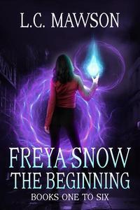 Freya Snow - The Beginning: Books 1-6