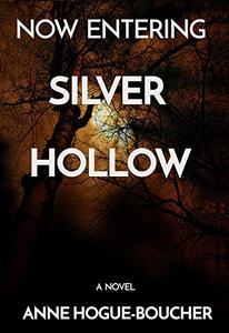 Now Entering Silver Hollow