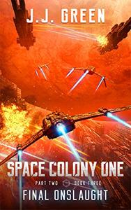 Final Onslaught - A Space Colonization Epic Adventure