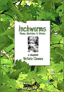 Inchworms- Poems, Sketches, and Stories