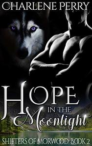 Hope in the Moonlight: A Steamy Shifter Romance