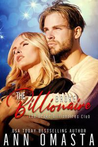 The Broke Billionaire: A sweet-with-heat billionaire romance novella