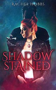 Shadow-Stained