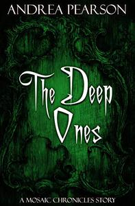 The Deep Ones: A Mosaic Chronicles Story