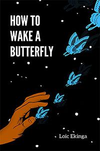 How To Wake a Butterfly