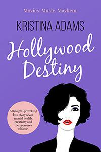 Hollywood Destiny: A thought-provoking love story about mental health, creativity, and the pressures of fame