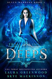 From The Deeps: A paranormal reverse harem