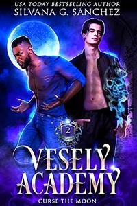 Vesely Academy: A Paranormal Academy Mini Series (Book 2): Curse the Moon