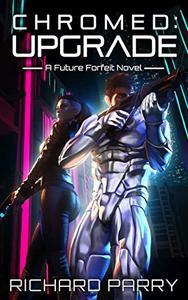 Chromed: Upgrade: A Cyberpunk Contingency