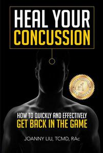 Heal Your Concussion - How to Quickly and Effectively Get Back in the Game