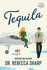 Tequila: A Second Chance Romance