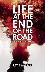 Life at the End of the Road (Smoke Without Fire - Book 1): A Supernatural Thriller Set in Rural England