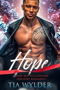 Hope: A Bad Boy Billionaire Holiday Romance