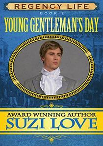 Young Gentleman's Day: Book 2 Regency Life Series
