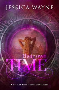 Their Own Time: A Trio of Time Travel Novelettes
