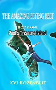 The Amazing Flying Belt: Paul's treasure island