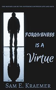 Forgiveness is a Virtue