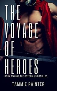 The Voyage of Heroes: Book Two of the Osteria Chronicles