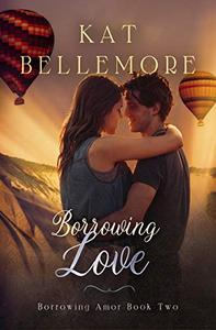 Borrowing Love: A Sweet Second-Chance Romance