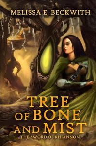 Tree of Bone and Mist: The Sword of Rhiannon: Book One