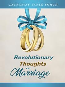 Revolutionary Thoughts On Marriage