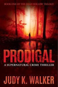 Prodigal: A Supernatural Crime Thriller