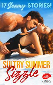 Sultry Summer Sizzle: 17 Steamy Stories