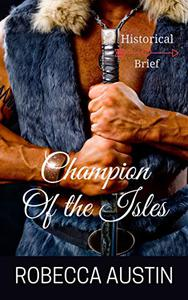 Champion of the Isles: A Steamy Scottish Historical Romance