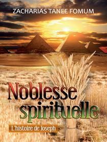 La Noblesse Spirituelle: L'histoire de Joseph