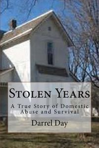 Stolen Years {A True Story of Domestic Abuse and Survival}