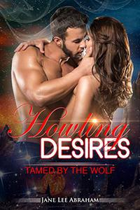 Howling Desires( Book 1): Tamed by the Wolf
