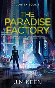 The Paradise Factory: A New York 2055 Cyberpunk Story