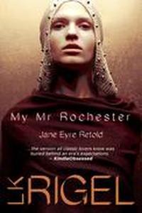 My Mr. Rochester (Jane Eyre Retold)