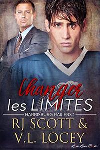 Changer Les Limites: Romance de hockey (Harrisburg Railers t. 1)