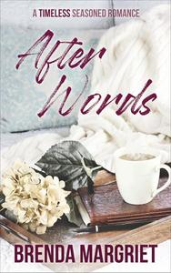 After Words: A Timeless Seasoned Romance