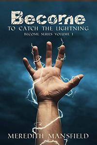 Become: To Catch the Lightning: Become Series Book 1