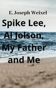 Spike Lee, Al Jolson, My Father and Me