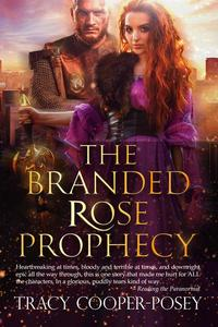 The Branded Rose Prophecy
