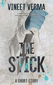 The Stick: A short story