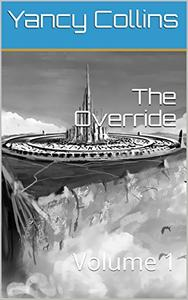The Override: Volume 1
