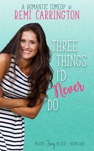 Three Things I'd Never Do