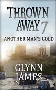 Thrown Away 7 (Another Man's Gold)
