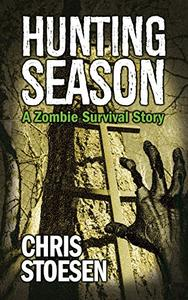 Hunting Season: A Zombie Survival Story